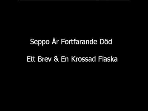 Seppo Är Fortfarande Död - Ett Brev & En Krossad Flaska