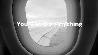 You Can Do Anything - Motivation - Phoenix James