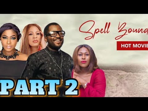 PART 2 OUT NOW! SPELL BOUND CHIOMA AKPOTHA, DESMOND ELLIOT AND MORE! BEST OF NOLLYWOOD 2020