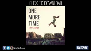 Video Scott & Brendo | One More Time (feat. Travis Van Hoff) MP3, 3GP, MP4, WEBM, AVI, FLV November 2018
