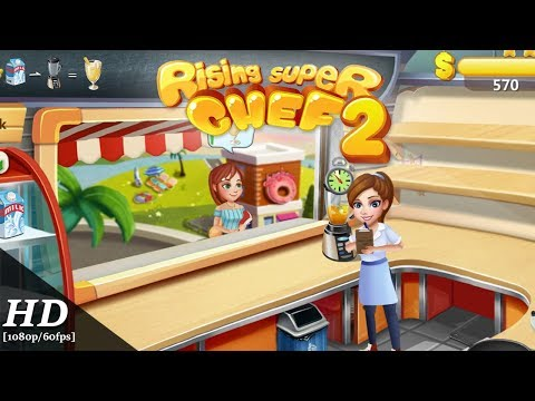 Rising Super Chef 2 Android Gameplay [1080p/60fps]