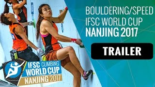 Upcoming Event Trailer - IFSC Climbing World Cup Nanjing 2017 - BOULDERING + SPEED by International Federation of Sport Climbing