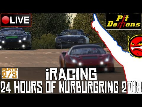 iRacing || 24 Hours of Nürburgring 2018 @PitDemons (parte 2/3) || LIVE