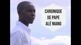 CHRONIQUE DE PAPE ALÉ NIANG DU 22 FÉVRIER 2017