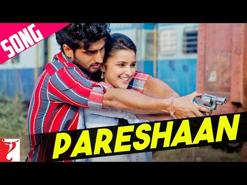 Ishaqzaade Pareshaan - Song