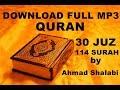 Download Lagu Download FULL mp3 al qur'an 30 juz/114 surah by Ahmad Al-Shalabi Mp3 Free
