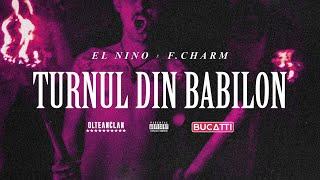 El Nino feat. F.Charm - TURNUL DIN BABILON (Prod. Criminalle) [Videoclip Oficial]