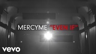 MercyMe - Even If (Official Lyric Video)