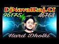 DILWER DILVER NEW NEHA KAKKAR SONG DHOLKI DJ NAVAL RAJ NOORABAD