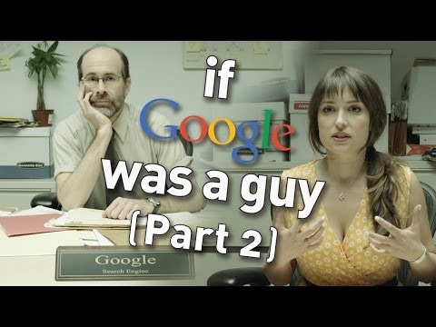 If Google Was A Guy (Part 2) (видео)