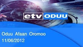 Oduu Afaan Oromoo 11/06/2012 |etv