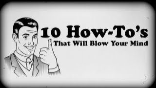 Video 10 How To's That Will Blow Your Mind! MP3, 3GP, MP4, WEBM, AVI, FLV Maret 2019