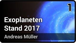 Exoplaneten • Stand 2017 - Auf der Suche nach der 2. Erde (1/2)   Andreas Müller