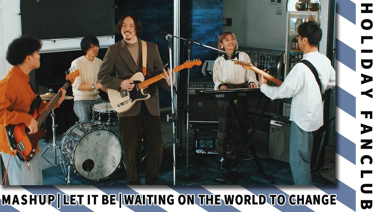 HOLIDAY FANCLUB - Let It Be (The Beatles) × Waiting On the World to Change (John Mayer)