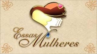 POP ZEN  Tema de Abertura da Novela: ESSAS MULHERES (2005)