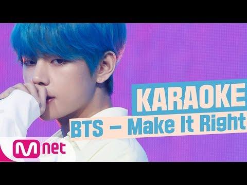 [MSG Karaoke] BTS - Make It Right - Thời lượng: 3 phút và 51 giây.