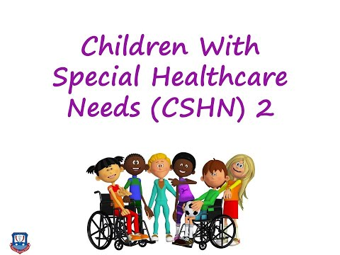 Children With Special Healthcare Needs (CSHN) IV