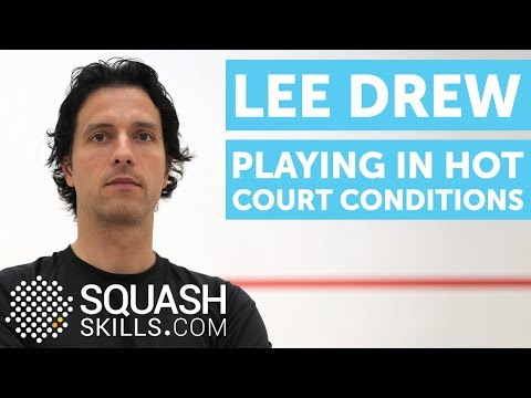 Squash coaching: Hot court conditions with Lee Drew
