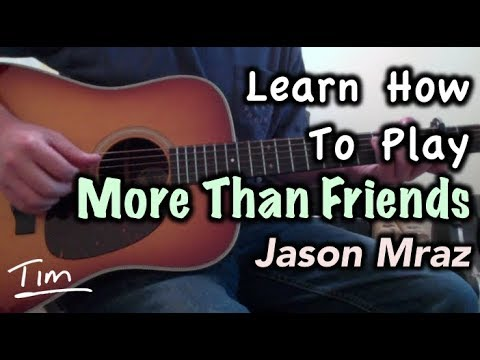 Jason Mraz Feat  Meghan Trainor More Than Friends Guitar Lesson, Chords, And Tutorial