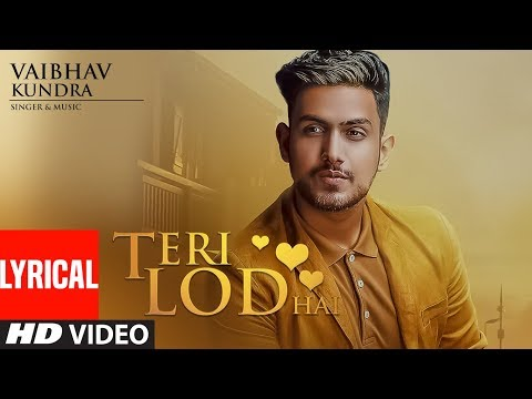 Teri Lod Hai: Vaibhav Kundra (Full Lyrical Song)