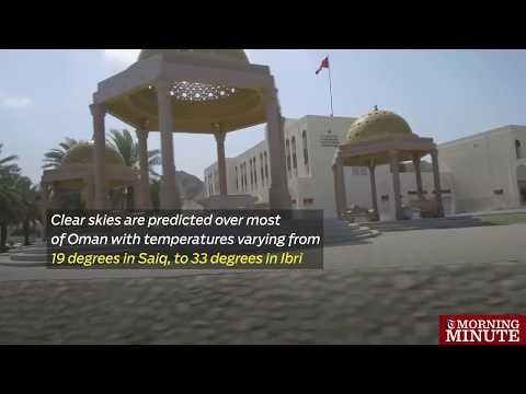 Clear skies are predicted over most of Oman with temperatures varying from 19 degrees in Saiq, to 33 degrees in Ibri.