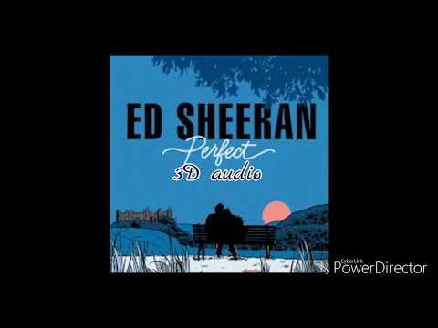 perfect Ed Sheeran 3D audio