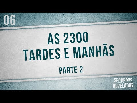 As 2300 Tardes e Manhãs | Parte 02 | Segredos Revelados| Romar Machado