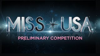 Video 2018 MISS USA Preliminary Competition MP3, 3GP, MP4, WEBM, AVI, FLV Juni 2018