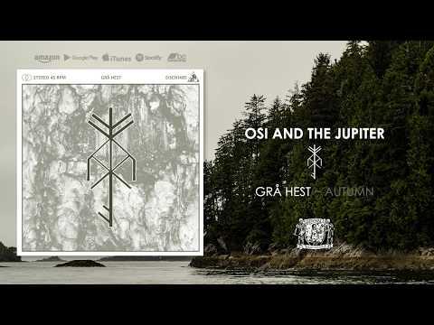 OSI AND THE JUPITER - Grå Hest (Full EP) [Official - HD]