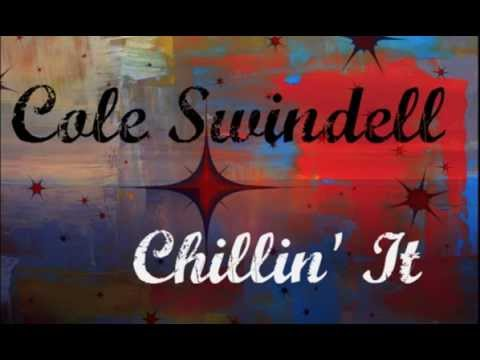 Cole Swindell – Chillin It