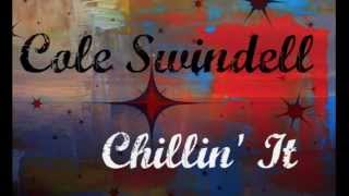 Thumbnail for Cole Swindell — Chillin It