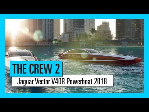 THE CREW 2 : Jaguar Vector V40R Powerboat 2018 - Trailer [OFFICIEL] VOSTFR HD