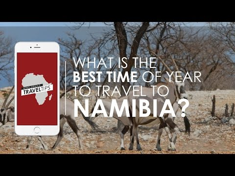 Best Time to Travel to Namibia