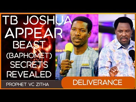 TB JOSHUA WHY HE APPEAR. BEAST(BAPHOMET) REVEALED SECRET OF PROPHET VC ZITHA AND PROPHET TB JOSHUA