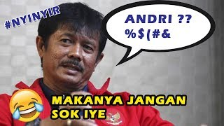 Download Video Nyinyir ! Ini Komentar Pedas Indra Sjafri Sindir Andri Syahputra MP3 3GP MP4