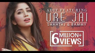 Ure Jai  Adit feat. Shahtaj And Bammy  Bangla New Song  2016