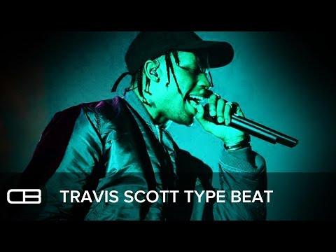 Travis Scott Type Beat 2017