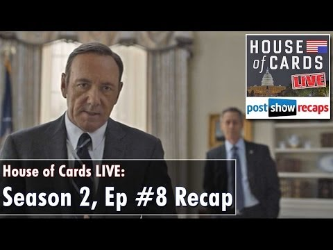 HOUSE OF CARDS Season 2, Episode 8 Review | Chapter 21 Recap