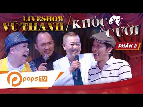 Liveshow Nghệ sĩ Vũ Thanh - Khóc và Cười (P2)
