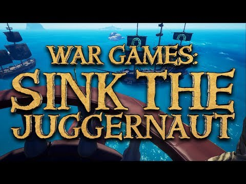 Sink The Juggernaut - Sea Of Thieves War Games