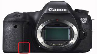 Canon 6D - Camera DSLR Tutorials - Buttons And Exterior Features