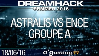 Astralis vs ENCE - DreamHack Summer 2016 - Groupe A