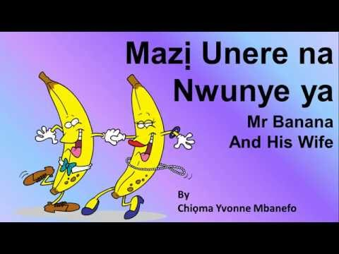 Learn Igbo Language Easily - Mazi Unere na Nwunye Ya - Mr Banana & His Wife