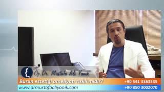 Op. Dr. Mustafa Ali Yanık burun estetiği ameliyatları riskli ameliyatlarmıdır ?