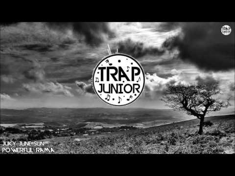 POWERFUL RAMA - Juicy June Sun