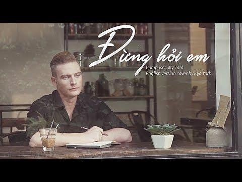 DON'T ASK ME (ĐỪNG HỎI EM)  - English version | cover by Kyo York - Thời lượng: 6 phút, 30 giây.