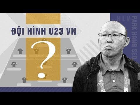 Vòng loại U23 châu Á 2020: Đội hình mạnh nhất U23 Việt Nam để thắng Thái Lan - Thời lượng: 10:11.