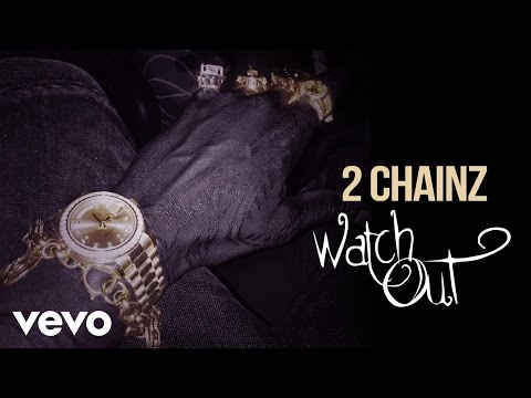 Chris Brown - 2 Chainz — Watch Out (Audio) (Explicit)