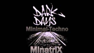 MinatriX - Dark Minimal Days@ Afterhour 02.08.2014[Minimal-Techno; Dark Minimal; Dark-Techno]