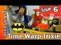 Time Warp Trixie Part 6 by HobbyKidsTV